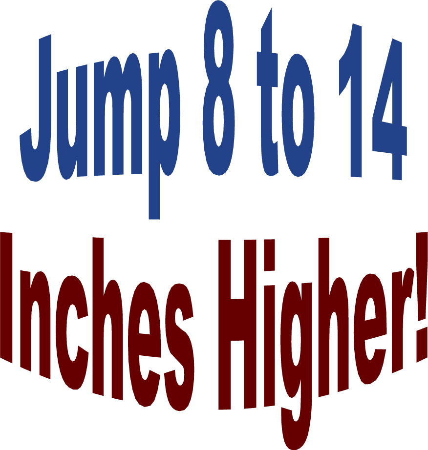 Jump 8 To 14 Inches Higher
